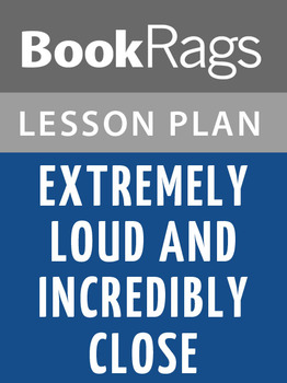 Extremely Loud and Incredibly Close Lesson Plans