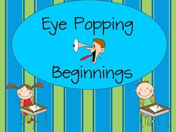 Eye Popping Beginnings