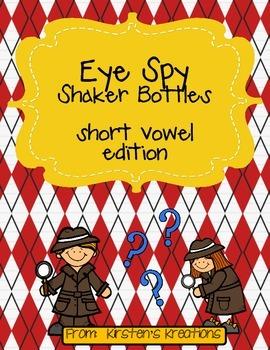 Eye Spy:  Short Vowel Shaker Bottles