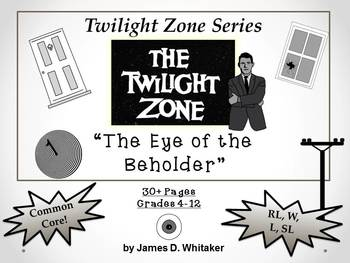 Eye of the Beholder Twilight Zone Unit Resource Common Core