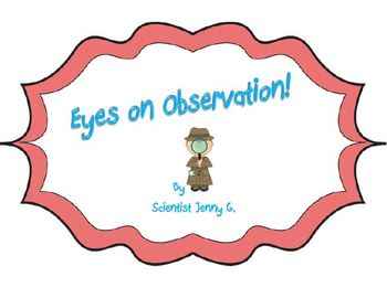 Eyes on Observation! Scientists at Work!