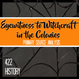 Eyewitness to Witchcraft in the Colonies Primary Source Analysis