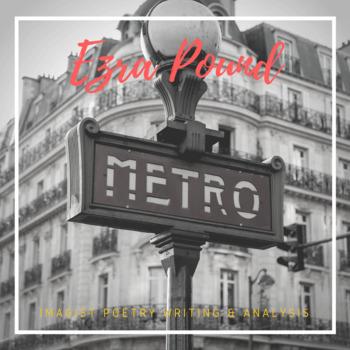 Ezra Pound - Metro Analysis & Imagist Poetry *UPDATED VERSION*