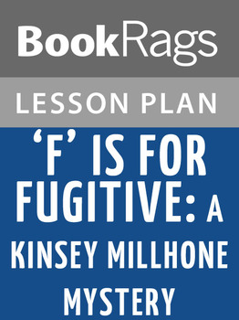 'F' Is for Fugitive: A Kinsey Millhone Mystery Lesson Plans