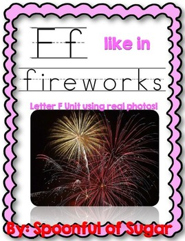 F Like in Fireworks (Letter F Unit Using Real Photos!)
