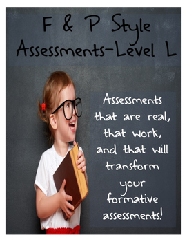 F & P Style Formative Assessments- Level L