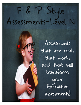 F & P Style Formative Assessments- Level N