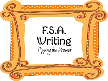 F.S.A. Writing Practice: Flipping the Prompt