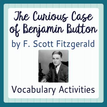 F. Scott Fitzgerald - The Curious Case of Benjamin Button Vocabulary Activities