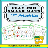 F Sound Articulation Play Doh Smash Mats: Initial, Medial,