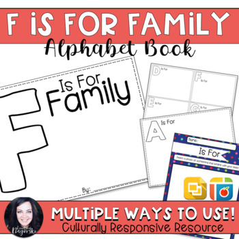 F is For Family Alphabet Book (Pic Collage and Google Slides Included)