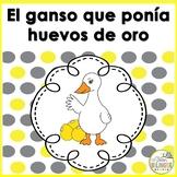 FABULA: EL GANSO QUE PONIA HUEVOS DE ORO - GOOSE WITH THE