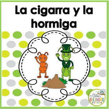 FABULA: LA HORMIGA Y LA CIGARRA - THE ANT AND THE GRASSHOPPER IN SPANISH