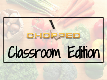 FACS Chopped Challenge Classroom Edition