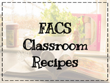 FACS Classroom Recipes