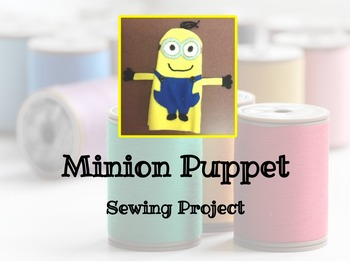 FACS Minion Puppet Sewing Project
