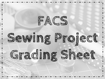 FACS- Sewing Project Grading Sheet