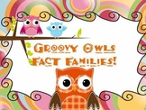 FACT FAMILIES - GROOVY OWLS - COMMON CORE MATH