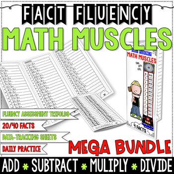 FACT FLUENCY Math Muscles MEGA BUNDLE + - x ÷