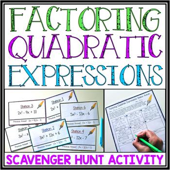 FACTORING QUADRATIC EXPRESSIONS SCAVENGER HUNT