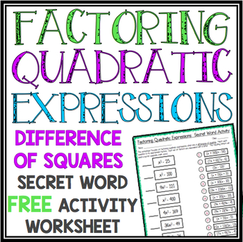 FACTORING QUADRATIC EXPRESSIONS WITH DIFFERENCE OF SQUARES