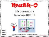 FACTORING a Greatest Common Factor (GCF) -- 6.EE.2, EE.3, EE.4