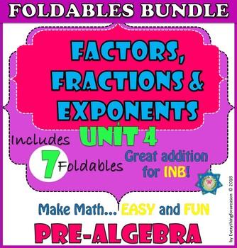 Factors, Fractions and Exponents. UNIT 4. PRE-ALGEBRA Foldables Bundle