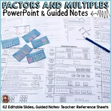 FACTORS: MULTIPLES: PRIME: COMPOSITE: POWER POINT PRESENTATION: GUIDED NOTES