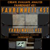 FAHRENHEIT 451   CREATE, EVALUATE, ANALYZE   END OF NOVEL PROJECT