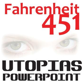 FAHRENHEIT 451 Introduction to Utopias PowerPoint