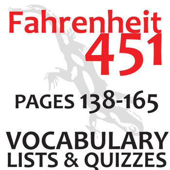 FAHRENHEIT 451 Vocabulary List and Quiz (30 words, pgs 138-165)