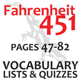 FAHRENHEIT 451 Vocabulary List and Quiz (30 words, pgs 47-82)