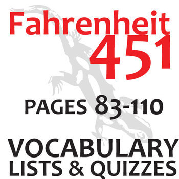 FAHRENHEIT 451 Vocabulary List and Quiz (30 words, pgs 83-110)