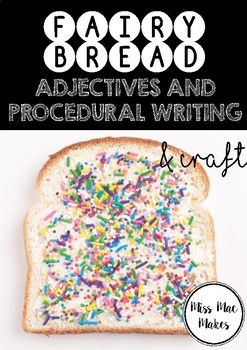 FAIRY BREAD ADJECTIVES AND PROCEDURAL WRITING WITH CRAFT