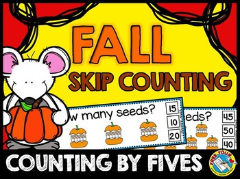 FALL MATH CENTERS: FALL SKIP COUNTING TASK CARDS: COUNTING BY FIVES
