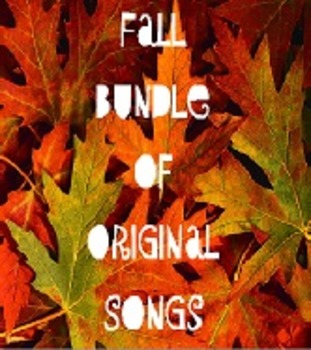 FALL BUNDLE of Original Songs and Activities