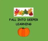 FALL INTO DEEPER LEARNING Autumn Themed Activities