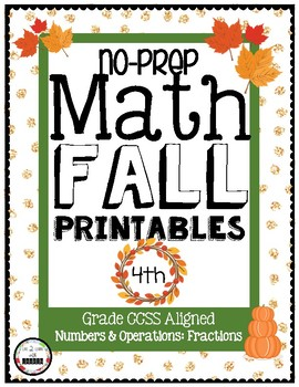 4th Grade FALL MATH NO PREP PRINTABLES (Number and Operations FRACTIONS)