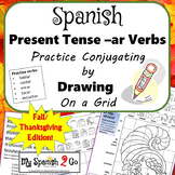 FALL OR THANKSGIVING SPANISH PRESENT TENSE -AR VERBS Draw on Grid