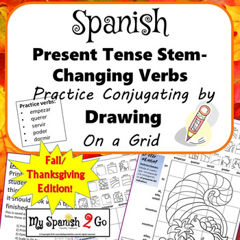 FALL OR THANKSGIVING SPANISH PRESENT TENSE STEM-CHANGING VERBS Draw on Grid
