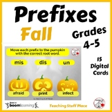 FALL ... Prefixes & Root Words ... Grades 4-5 Vocabulary DIGITAL DECK  Gr 4-5