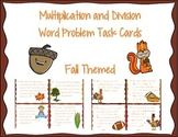 FALL THEME! Multiplication and Division Word Problem Task Cards