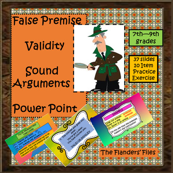 FALSE PREMISE, VALIDITY, AND SOUND ARGUMENTS POWER POINT