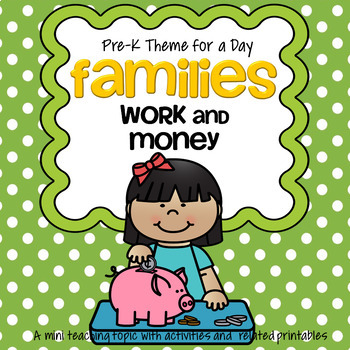 FAMILIES Work and Money Centers and Activities for Preschool and Pre-K
