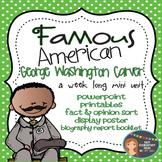 George Washington Carver: Famous American Mini Unit {PowerPoint & Printables}