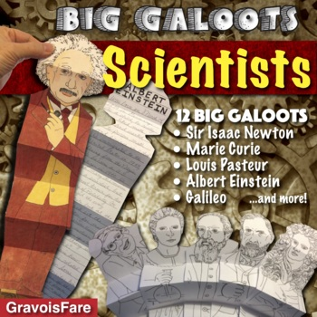 SCIENTISTS: 12 Big Galoots (Einstein, Galileo, Pasteur, Curie, Newton, and more)