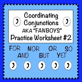 FANBOYS (Coordinating Conjunctions): Practice Worksheet #2