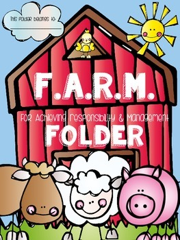 F.A.R.M. Folder {For Achieving Responsibility & Management} Parent Communication