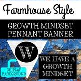 "FARMHOUSE Growth Mindset Pennant Banner ""WE HAVE A GROWTH MINDSET"" SHIPLAP"