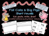 FAT CATS & BIG PIGS: Short Vowel Scrambled Sentences ~ Cut, Paste, Write, Draw!